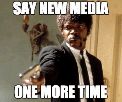 say new media one more time