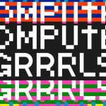 Computer Grrrls Take aways